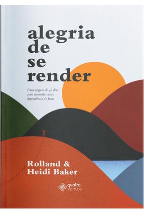 Alegria De Se Render - Baker,Heidi Baker,Rolland | Hoshan.org