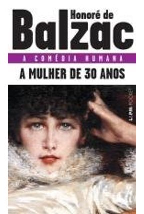 A Mulher de Trinta Anos - Pocket / Bolso - Balzac,Honoré de | Hoshan.org