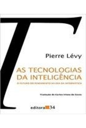 As Tecnologias da Inteligência - Levy,Pierre Levy,Pierre Levy,Pierre | Hoshan.org