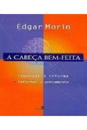 A Cabeça Bem - Feita - Morin,Edgar | Nisrs.org