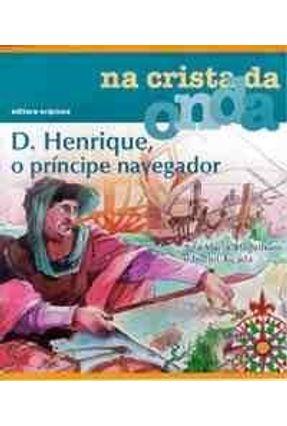 D. Henrique O Principe Navegador - Magalhaes,Ana Maria   Nisrs.org