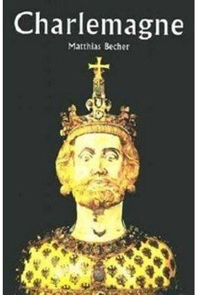 Charlemagne - Becher,Matthias | Hoshan.org