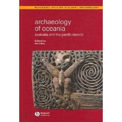 Archaeology Of Oceania - Australia And The Pacific Islands