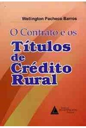 O Contrato e os Titulos de Credito Rural - Barros,Wellington Pacheco pdf epub