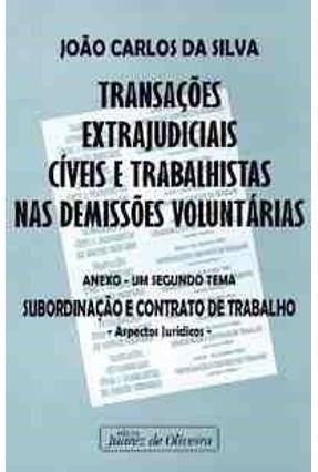 Transacoes Extrajudiciais Civeis e Trabalhist - Silva,Joao Carlos da | Hoshan.org