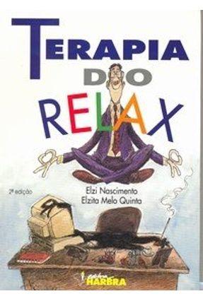 Terapia do Relax - C/ CD Áudio - Nascimento,Elzi   Hoshan.org