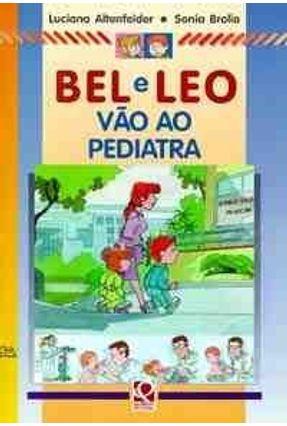 Bel e Leo Vão ao Pediatra - Altenfelder,Luciana | Nisrs.org