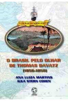 O Brasil Pelo Olhar de Thomas Davatz 1856 - 1858 - Martins,Ana Luiza | Nisrs.org