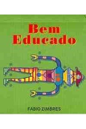 Bem Educado - Col. Fliptum - Zimbres,Fabio   Nisrs.org