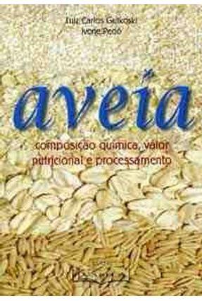 Aveia Composicao Quimica Valor Nutricional - Gutkoski,Luiz Carlos pdf epub