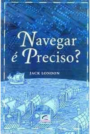 Navegar e Preciso ? - Jack London | Tagrny.org