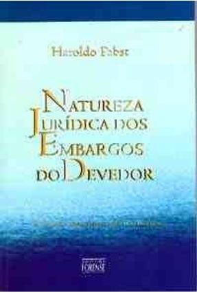Natureza Jurídica Dos Embargos Dos Devedores - Pabst,Haroldo | Tagrny.org