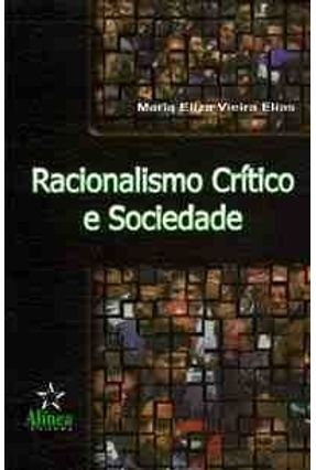 Racionalismo Critico e Sociedade - Elias,Maria Eliza Vieira   Nisrs.org