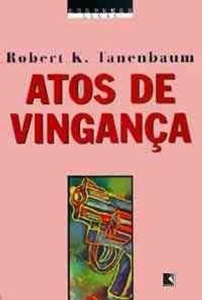 Atos de Vinganca - Suspense Legal - Tanenbaum,Robert K. | Hoshan.org