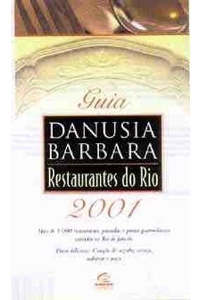 Guia Danusia Barbara Restaurantes do Rio 2001 - Barbara,Danusia   Tagrny.org