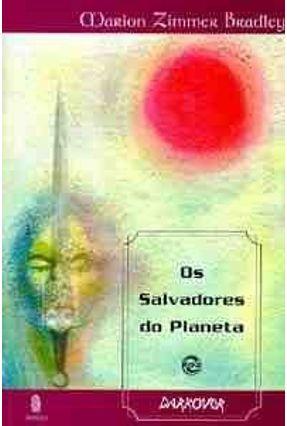 Os Salvadores do Planeta - Bradley,Marion Zimmer | Hoshan.org