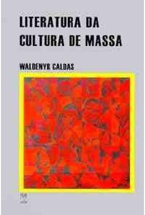 Literatura da Cultura de Massa - Caldas,Waldenyr | Nisrs.org