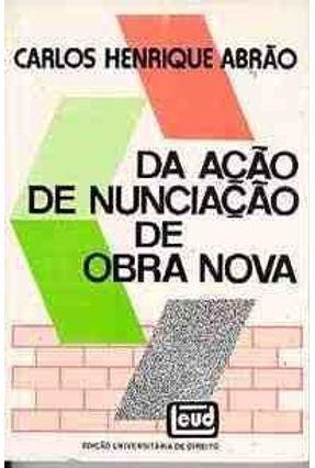 Da Ação De Nunciação De Obra Nova - Abrão,Carlos Henrique | Tagrny.org