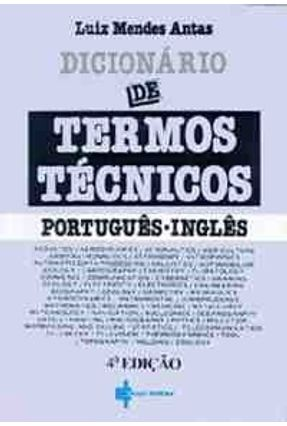 Dicionario de Termos Tecnicos Português / Inglês - Antas,Luiz Mendes   Tagrny.org