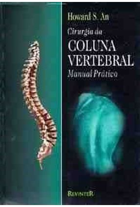 Cirurgia da Coluna Vertebral - Manual Pratico - An,Howard S. pdf epub