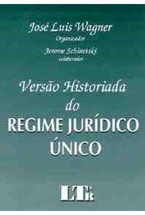 Versao Historiada do Regume Juridico Unico - Wagner,Jose Luis   Hoshan.org