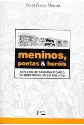 Meninos Poetas e Herois - Moreira,Luiza Franco | Hoshan.org