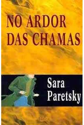No Ardor das Chamas - Paretsky,Sara pdf epub