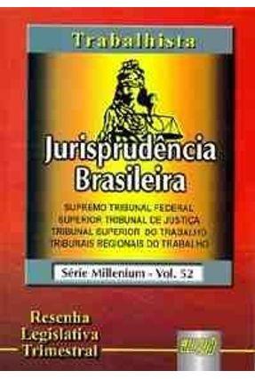 Jurisprudência Brasileira - trabalhista 52 - Jurua | Hoshan.org