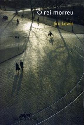 O Rei Morreu - Lewis,Jim Lewis,Jim | Hoshan.org
