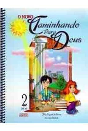 O Novo Caminhando Para Deus - 2 Série - Battisti,Marines Souza,Clelia Pagani de pdf epub