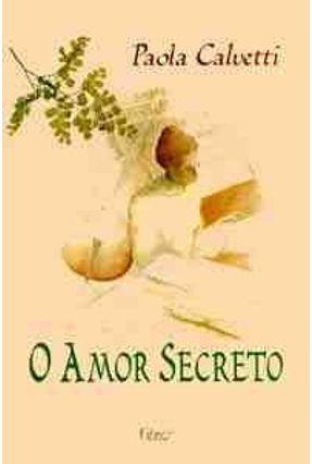 O Amor Secreto - Calvetti,Paola pdf epub