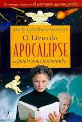 O Livro do Apocalipse Segundo Uma Testemunha - Menezes,Angela Dutra de pdf epub