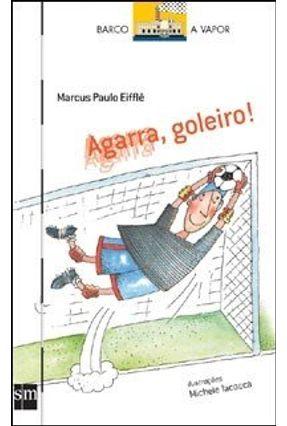 Agarra, Goleiro - Col. Barco a Vapor - Eifflê,Marcus Paulo | Nisrs.org