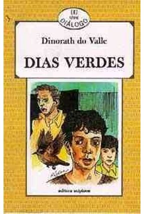 Dias Verdes - Col. Dialogo - Valle,Dinorath do pdf epub