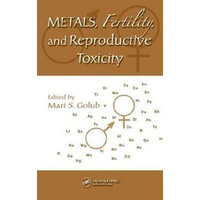 Metals, Fertility, And Reproductive Toxicity