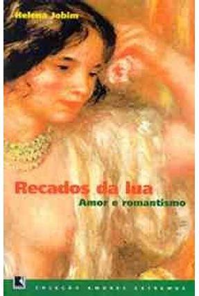 Recados da Lua - Col. Amores Extremos - Jobim,Helena   Tagrny.org