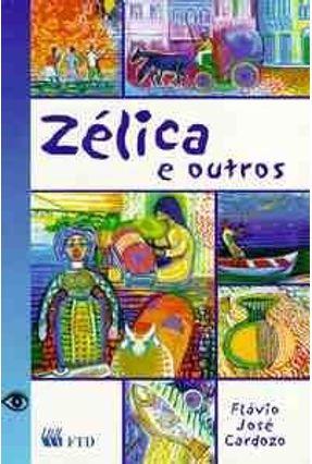 Zélica e Outros - Cardozo,Flavio Jose | Hoshan.org
