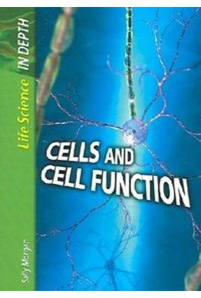 Cells And Cell Function - Morgan,Sally   Hoshan.org