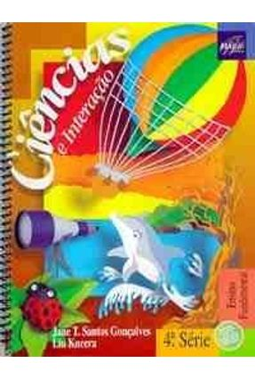 Ciencias e Interacao - 4 Serie - N/C - Goncalves,Jane T. Santos | Nisrs.org
