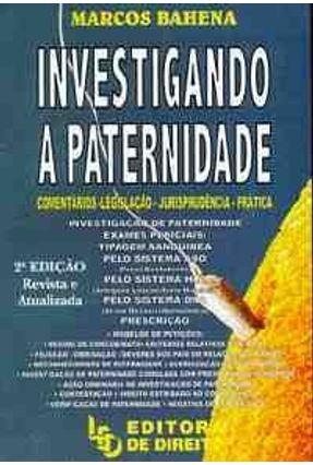 Investigando a Paternidade - 2ed 2001 - Bahena,Marcos | Tagrny.org
