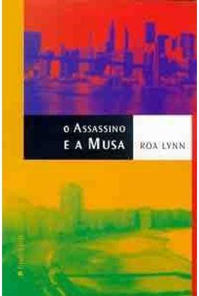 O Assassino e a Musa - Lynn,Roa | Hoshan.org