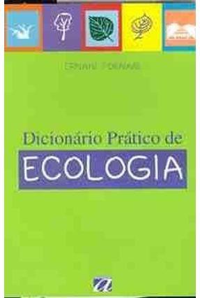 Dicionario Pratico de Ecologia - Fornari,Ernani   Tagrny.org