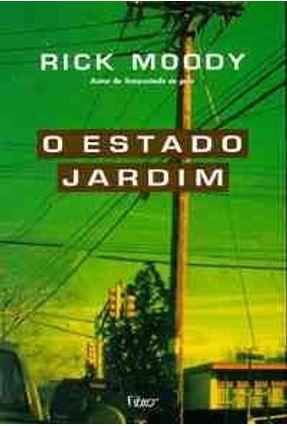 O Estado Jardim - Moody,Rick | Tagrny.org