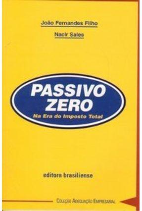 Passivo Zero na Era do Imposto Total - Filho,Joao Fernandes   Tagrny.org