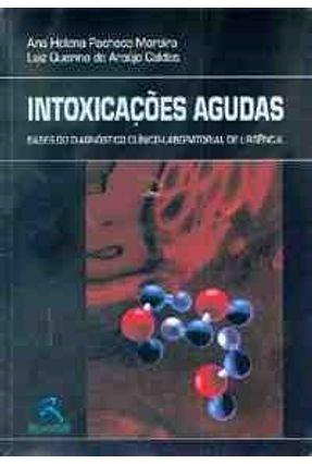 Intoxicacoes Agudas - Moreira,Ana Helena Pacheco pdf epub