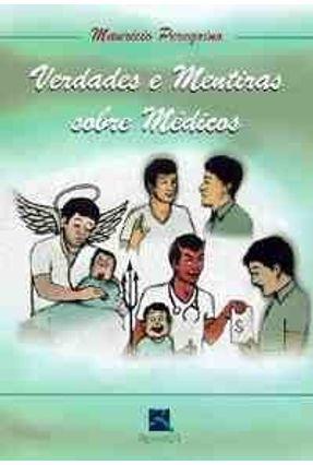 Verdades e Mentiras Sobre Medicos - Peregrino,Mauricio pdf epub