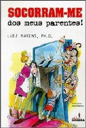 Socorram-me dos Meus Parentes ! - Marins Filho,Luiz Almeida | Tagrny.org