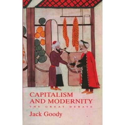 Capitalism and Modernity - The Great Debate