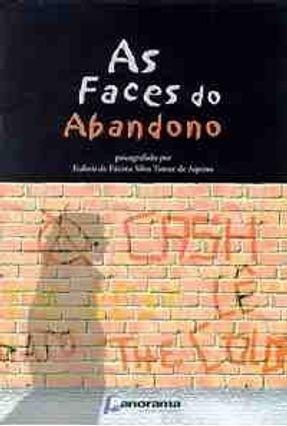 As Faces do Abandono - Aquino,Eulir de Fatima S.t. | Tagrny.org