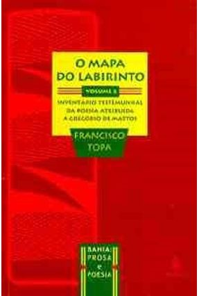 O Mapa do Labirinto - Vol 2 - Topa,Francisco | Hoshan.org